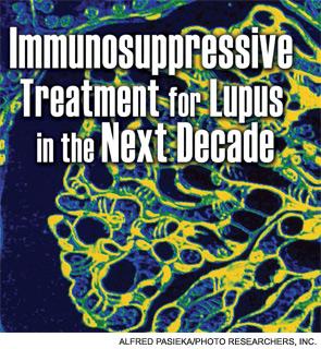 Immunosuppressive Treatment for Lupus in the Next Decade