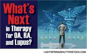What's Next in Therapy for OA, RA, and Lupus?