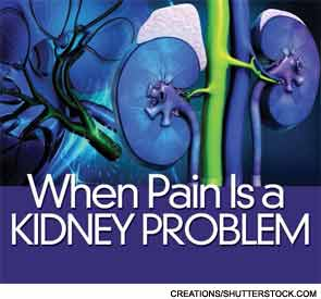 When Pain is a Kidney Problem
