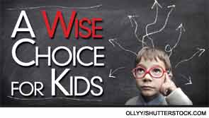 A Wise Choice for Kids