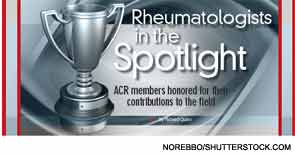 Rheumatologists in the Spotlight