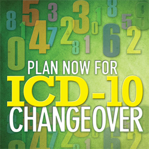 Plan Now for ICD-10 Changeover